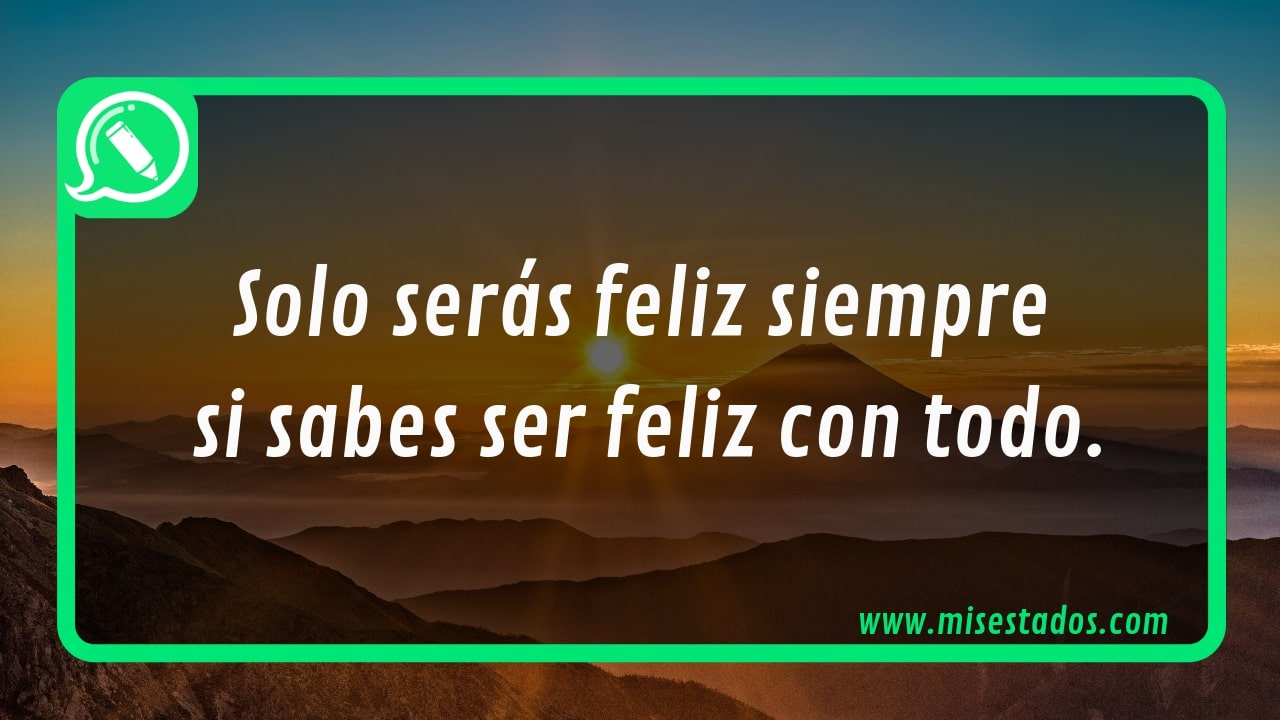 Estados Para Whatsapp Alegres 50 Frases De Felicidad Pura